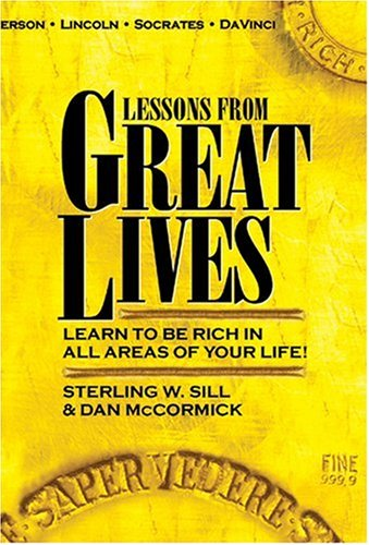 9780977628803: Lessons from Great Lives: Learn to Be Rich in All Areas of Your Life!
