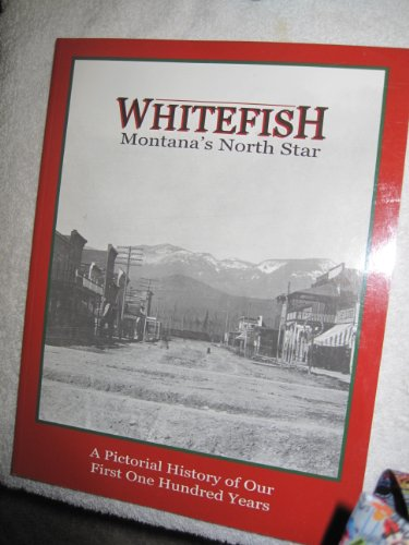 Whitefish: Montanas North Star