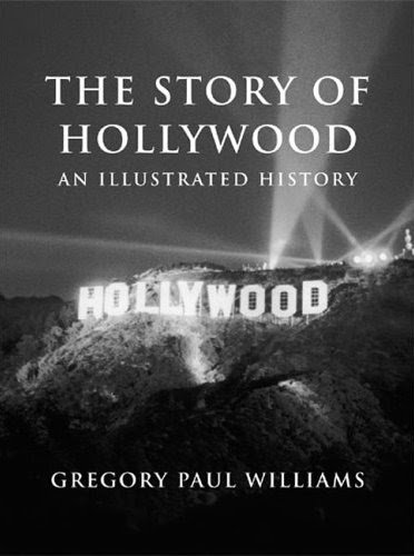 9780977629923: The Story of Hollywood: An Illustrated History