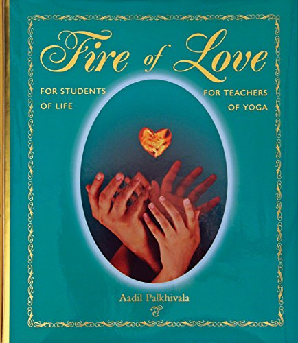 9780977630509: Fire of Love for Students of Life for Teachers of Yoga