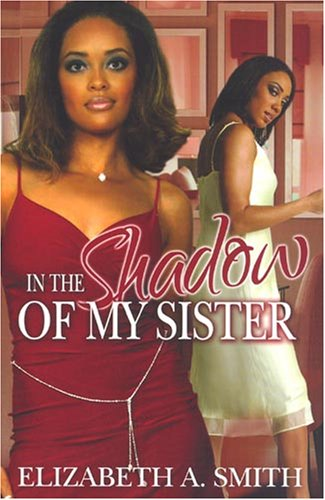 In The Shadow Of My Sister (0977635937) by Elizabeth A Smith