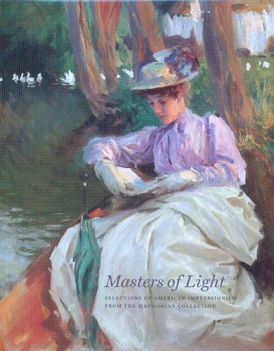 Masters of Light: Selections of American Impressionism from the Manoogian Collection (0977636801) by Jennifer A. Bailey; Lucinda H. Gedeon; Kevin Sharp
