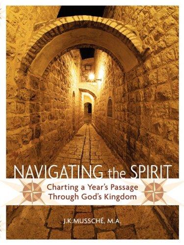 9780977640737: Navigating the Spirit: Charting a Year's Passage Through God's Kingdom