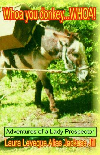 Whoa You Donkey . . . Whoa!: Laura Leveque; Jackass