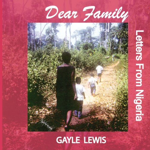 Dear Family Letters From Nigeria: Gayle Lewis