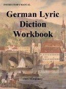 9780977645565: German Lyric Diction Workbook, Revised 3rd Edition