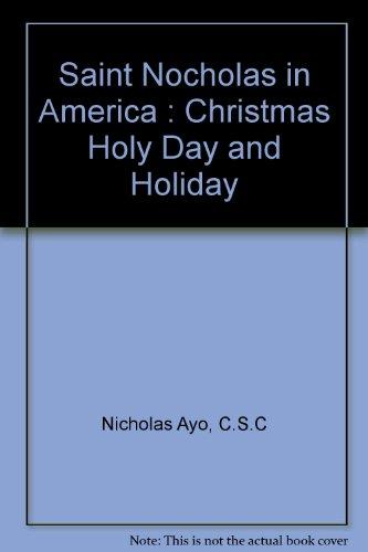 Saint Nicholas in America: Christmas Holy Day and Holiday: Nicholas Ayo