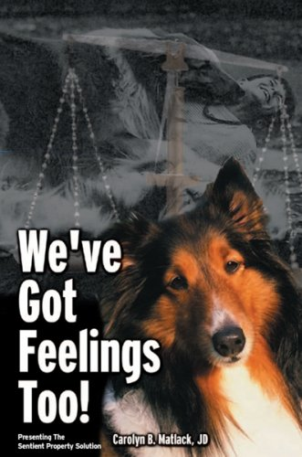 9780977647804: We've Got Feelings Too!: We've Got Feelings Too! Presenting the Sentient Property Solution