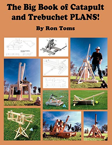 9780977649730: The Big Book of Catapult and Trebuchet Plans!