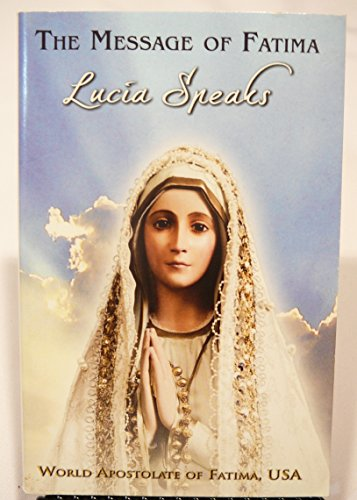 The Message of Fatima Lucia Speaks/Fatima Prayer: Sr. Lucia