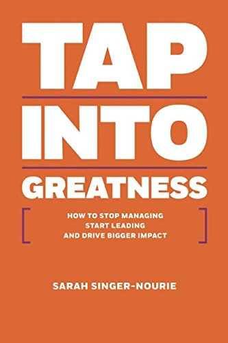 9780977651832: Tap Into Greatness: How to Stop Managing Start Leading and Drive Bigger Impact