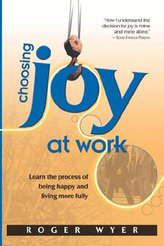 9780977652501: Choosing Joy at Work