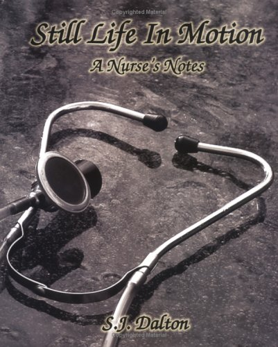 9780977653904: Still Life in Motion A Nurse's Notes
