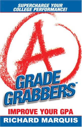Grade Grabbers: Improve Your GPA: Marquis, Richard