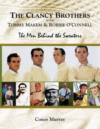 9780977655304: The Clancy Brothers with Tommy Makem & Robbie O'Connell: The Men Behind the Sweaters