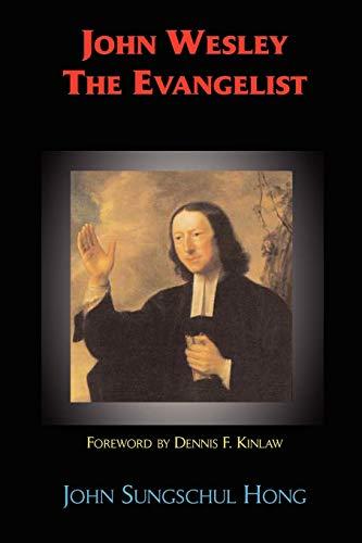 John Wesley the Evangelist: John Sungschul Hong