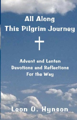 9780977655564: All Along This Pilgrim Journey, Advent and Lenten Devotions and Reflections For the Way