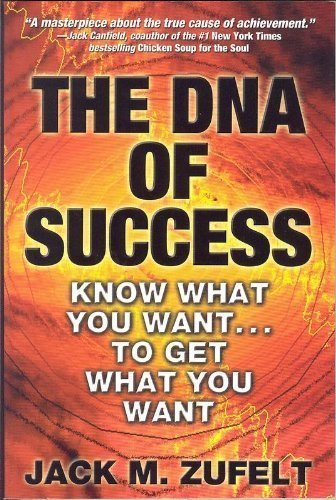 9780977658503: The DNA of Success: Know What You Want... To Get What You Want