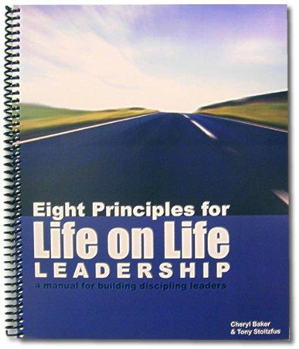 9780977660568: Eight Principles for Life on Life Leadership