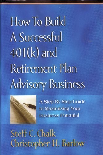 How to Build a Successful 401(k) and: Steff C Chalk