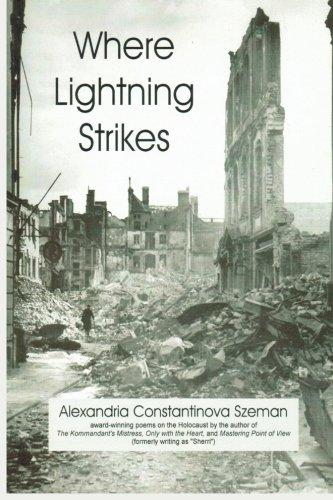 Where Lightning Strikes: Poems on the Holocaust: Szeman, Alexandria Constantinova