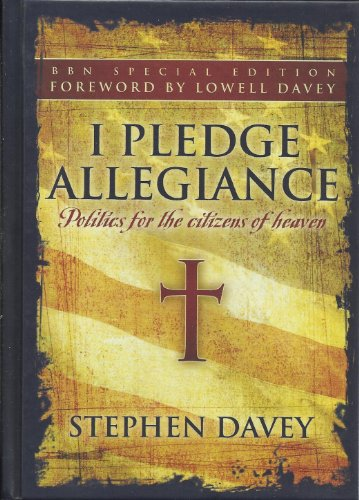 9780977664115: I Pledge Allegiance Politics for the Citizens of Heaven