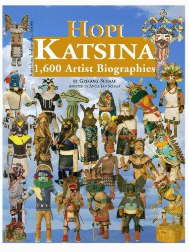 Hopi Katsina: 1,600 Artist Biographies (American Indian: Gregory Schaaf