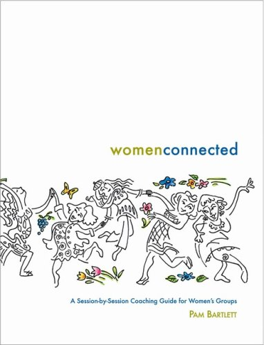9780977665600: Women Connected - A Session-by-Session Coaching Guide for Women's Groups