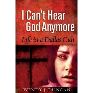 9780977666003: I Can't Hear God Anymore: Life in a Dallas Cult