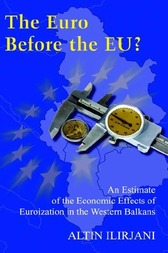 9780977666218: The Euro Before the Eu?: An Estimate of the Economic Effects of Euroization in the Western Balkans