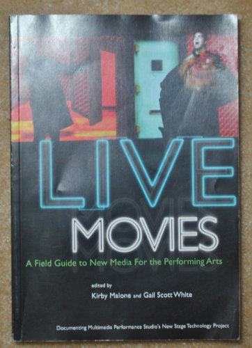 Live Movies: A Field Guide to New: Kirby Malone [Editor];