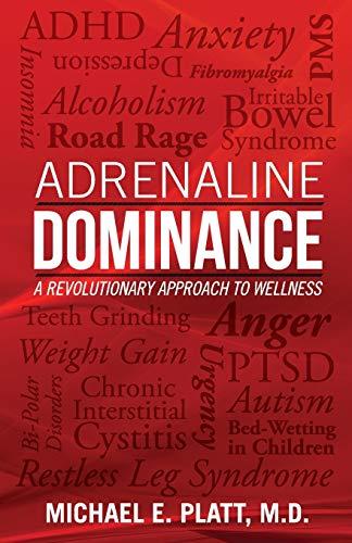 9780977668311: Adrenaline Dominance: A Revolutionary Approach to Wellness