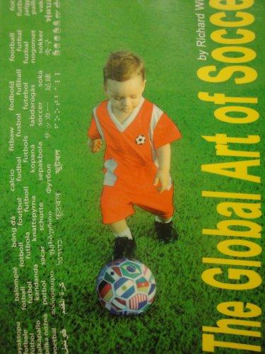 9780977668809: The Global Art of Soccer