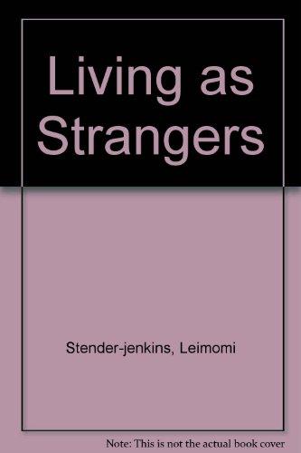 Living as Strangers: Stender-jenkins, Leimomi