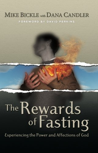 The Rewards of Fasting (0977673812) by Mike Bickle; Dana Candler