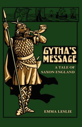 Gytha's Message: A Tale of Saxon England: Emma Leslie