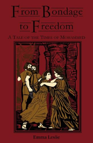 9780977678686: From Bondage to Freedom: A Tale of the Times of Mohammed