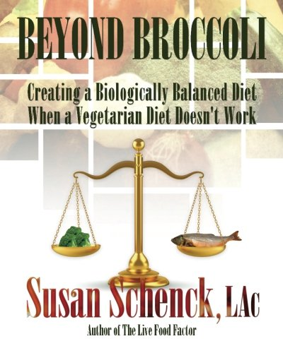 9780977679522: Beyond Broccoli: Creating a Biologically Balanced Diet When a Vegetarian Diet Doesn't Work: 1