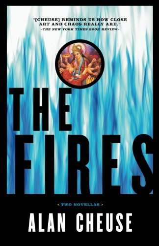 The Fires: Cheuse, Alan