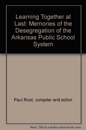 9780977681006: Learning Together at Last: Memories of the Desegregation of the Arkansas Public School System