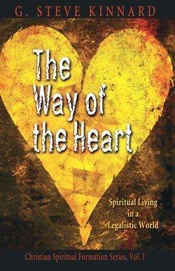 The Way of the Heart (Volume 1): G. Steve Kinnard