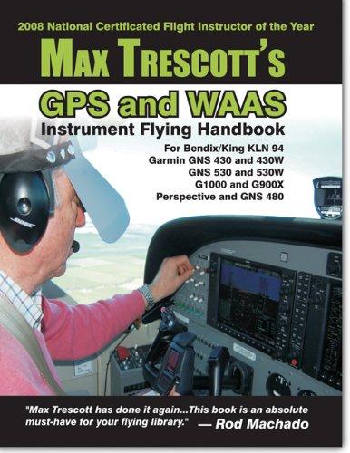9780977703067: Max Trescott's GPS and WAAS Instrument Flying Handbook