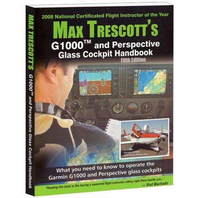 Max Trescott's G1000 Glass Cockpit Handbook