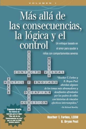 9780977704026: Mas alla de las consecuencias, la logica y el control Un enfoque basado en elamor para ayudar a ninos con comportamentos severos (Spanish Edition)
