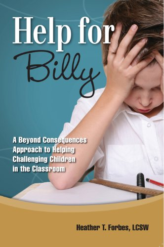Help for Billy: A Beyond Consequences Approach to Helping Challenging Children in the Classroom 9780977704095  Help for Billy  is a pragmatic manual to help guide families and educators who are struggling with traumatized children. Based on the c
