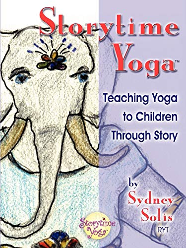 9780977706303: Storytime Yoga: Teaching Yoga to Children Through Story