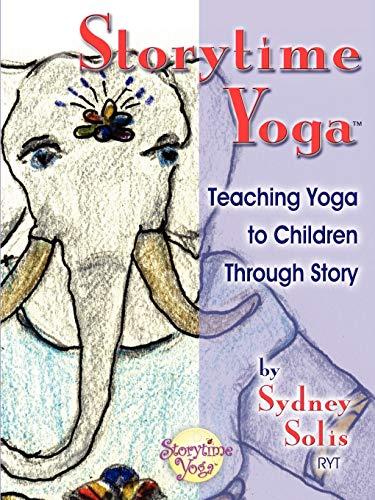 9780977706303: Teaching Yoga to Children Through Story (Storytime Yoga)
