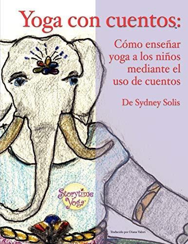 9780977706334: Yoga con cuentos / Yoga With Stories: Como Ensenarles Yoga a Los Ninos Mediante El Uso De Cuentos