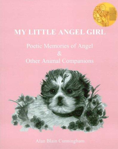 9780977707263: My Little Angel Girl: Poetic Memories of Angel & Other Animal Companions