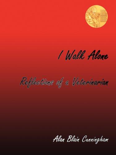 9780977707287: I Walk Alone: Reflections of a Veterinarian